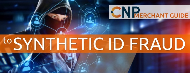 Merchant-Guide-to-Synthetic-ID-Fraud-no-button-650x250